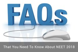 NEET 2018 FAQs On Exam Dates, Application Form, Admit Card, Result