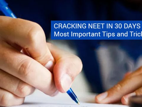 Cracking NEET 2018 in 30 days – Most Important Tips and Tricks
