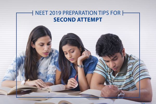 NEET 2019 Preparation Tips for Second Attempt