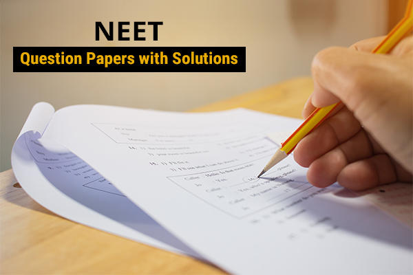 NEET Question Papers with Solutions - Prepare for the NEET Exam 2019