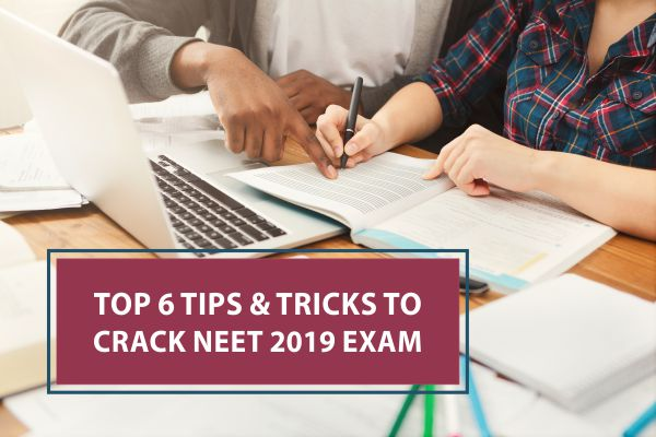 Top 6 Tips & Tricks to Crack NEET 2019 Exam